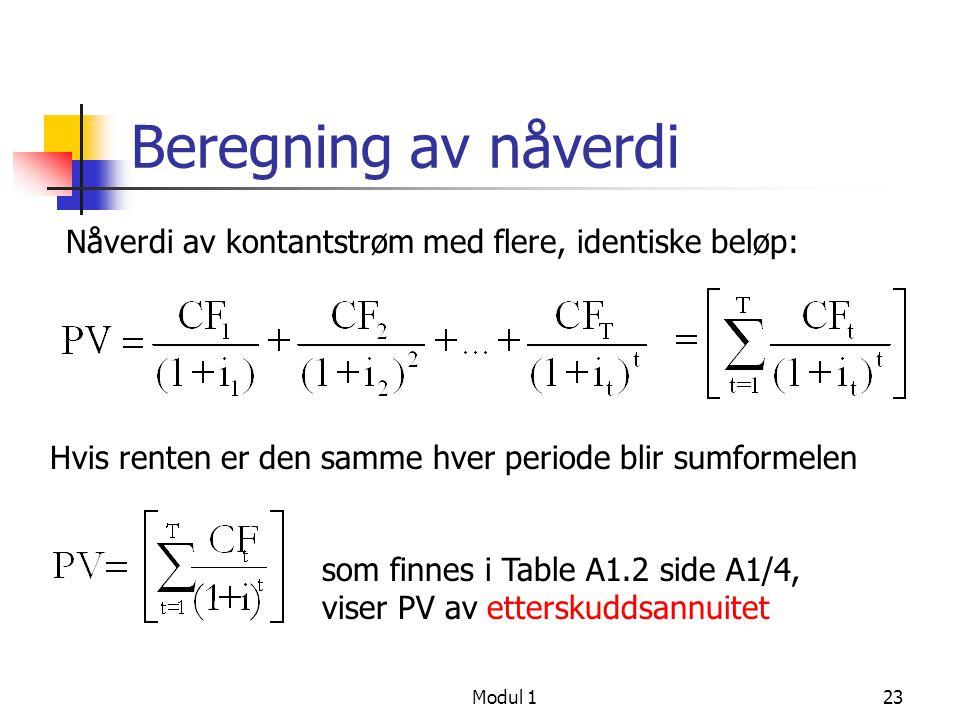 24 Beregning av nåverdi Et par nyttige formler: NPV av uendelig rekke, PV = CF/i PV av 100 pr.
