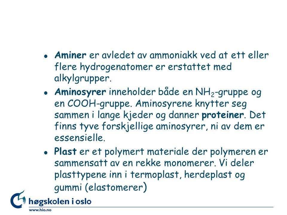 l Aminer er avledet av ammoniakk ved at ett eller flere hydrogenatomer er erstattet med alkylgrupper. l Aminosyrer inneholder både en NH 2 -gruppe og