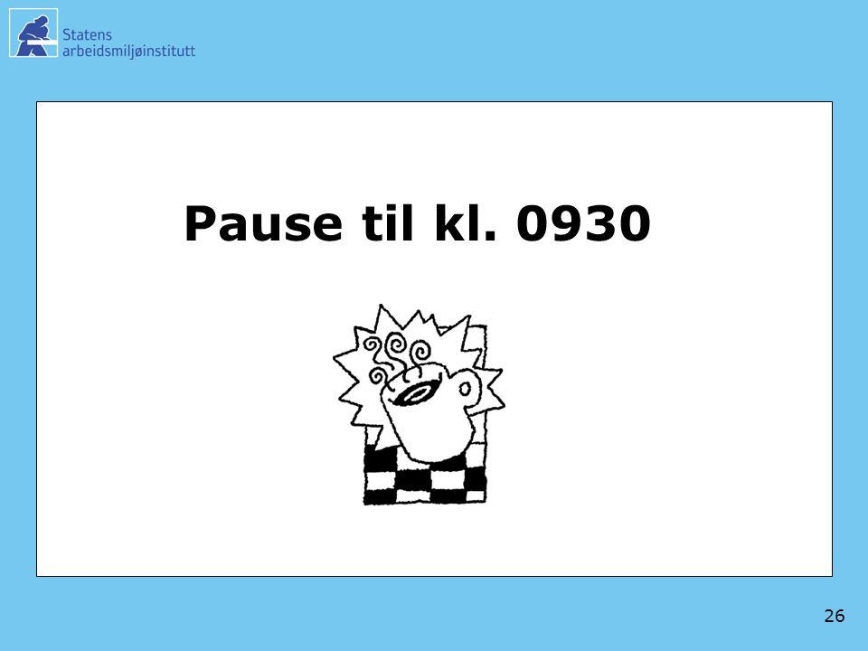 26 Pause til kl. 0930
