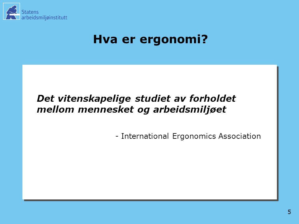 6 Hva er ergonomi? Ergon = arbeid Nomos = lov Ergon = arbeid Nomos = lov