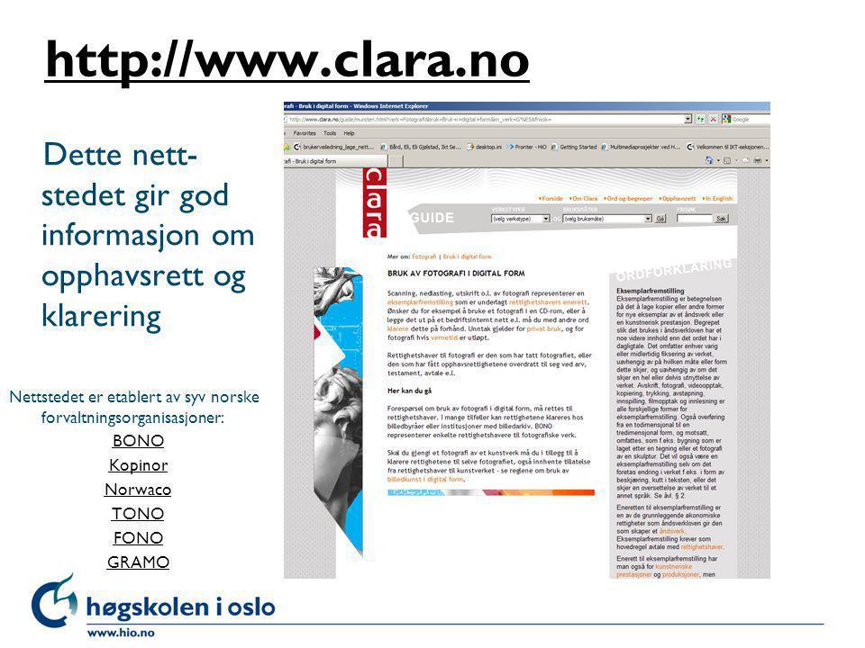 http://www.clara.no Dette nett- stedet gir god informasjon om opphavsrett og klarering Nettstedet er etablert av syv norske forvaltningsorganisasjoner
