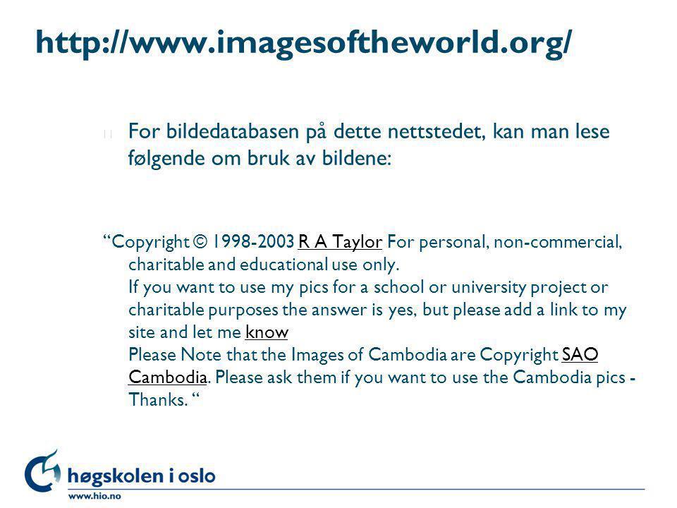 """http://www.imagesoftheworld.org/ l For bildedatabasen på dette nettstedet, kan man lese følgende om bruk av bildene: """"Copyright © 1998-2003 R A Taylor"""