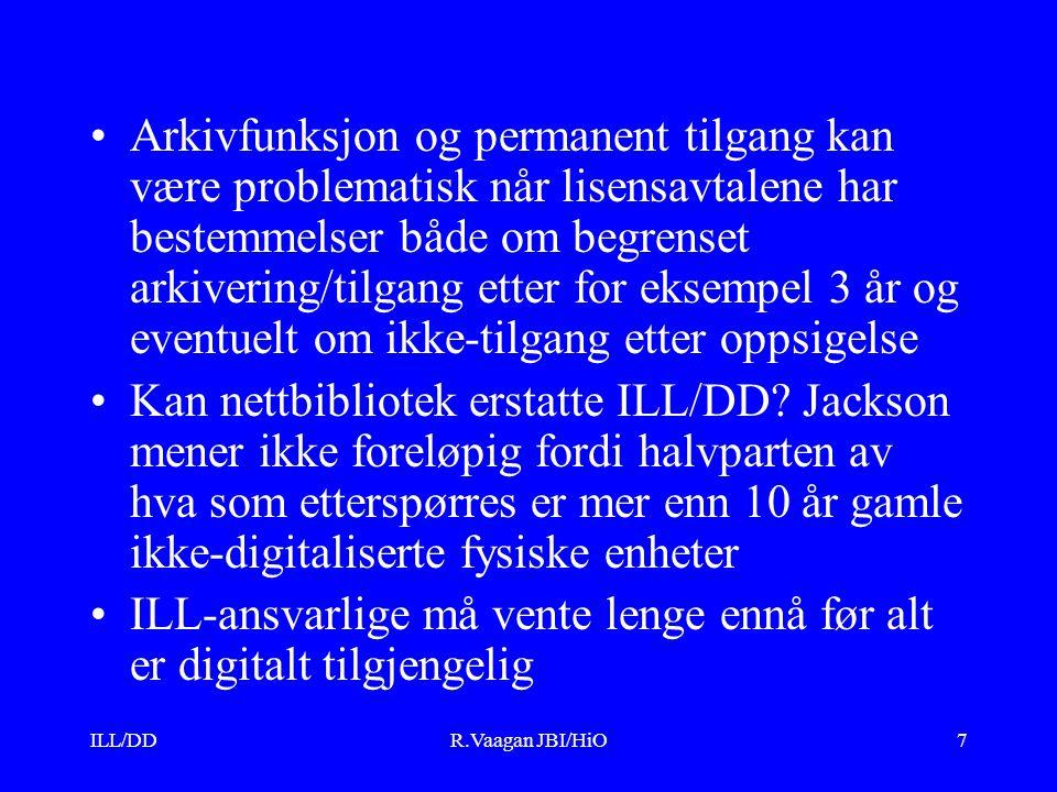 ILL/DDR.Vaagan JBI/HiO8 Hvilke strategier anbefales bibliotek som vil tilby ILL/DD i en digital verden.
