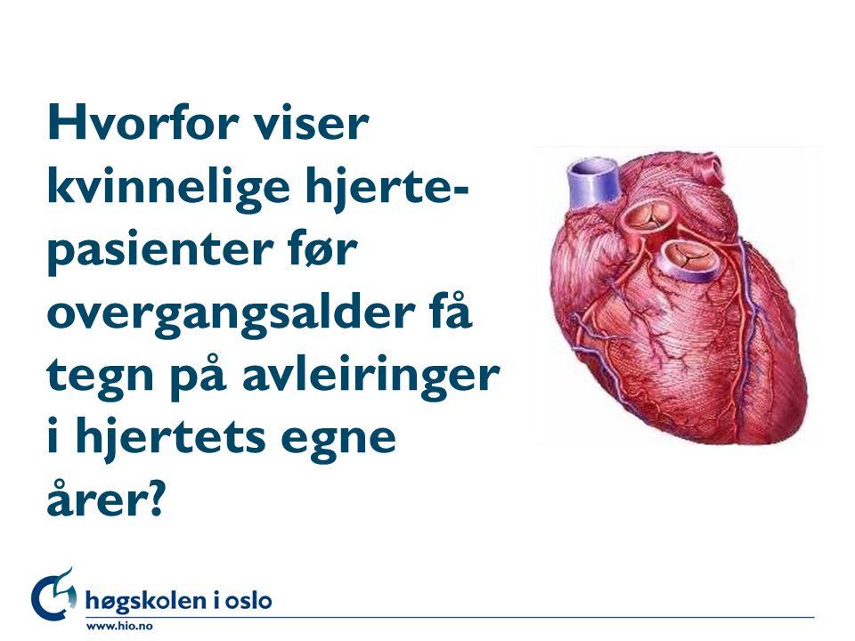 Hvorfor viser kvinnelige hjerte- pasienter før overgangsalder få tegn på avleiringer i hjertets egne årer?