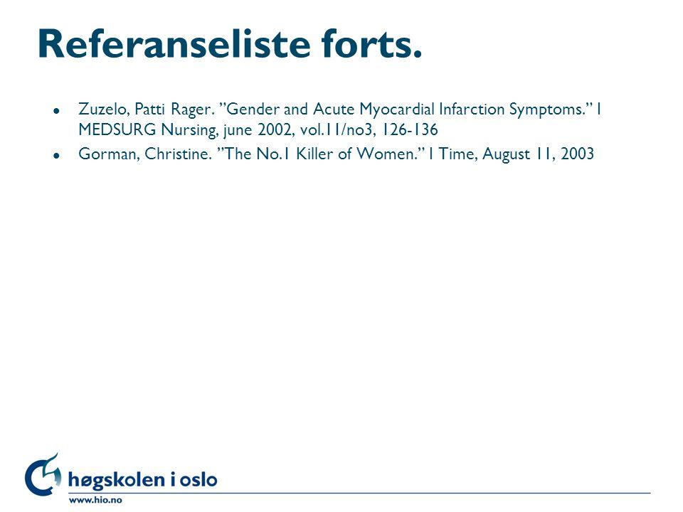 "Referanseliste forts. l Zuzelo, Patti Rager. ""Gender and Acute Myocardial Infarction Symptoms."" I MEDSURG Nursing, june 2002, vol.11/no3, 126-136 l Go"