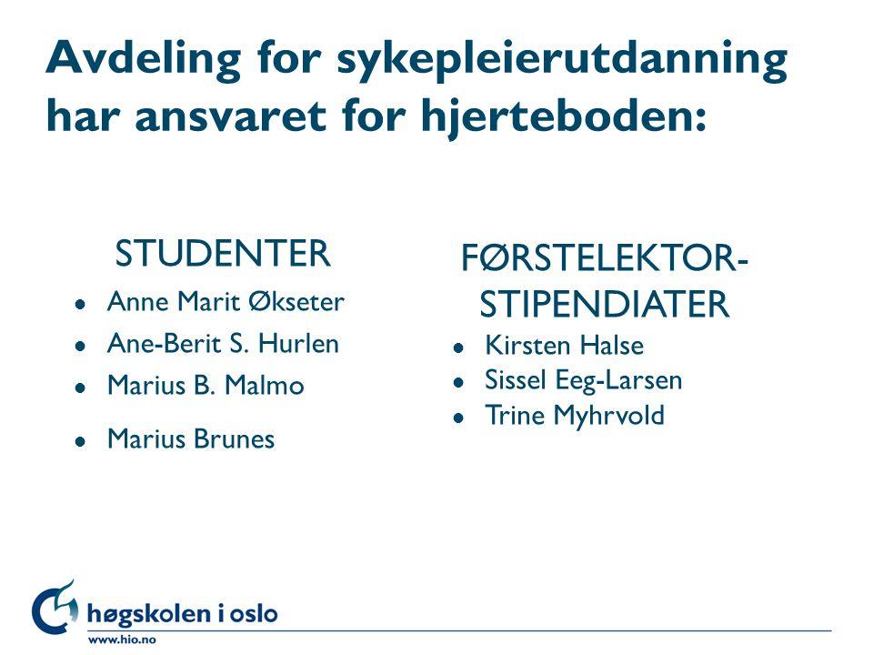 Avdeling for sykepleierutdanning har ansvaret for hjerteboden: STUDENTER l Anne Marit Økseter l Ane-Berit S. Hurlen l Marius B. Malmo l Marius Brunes
