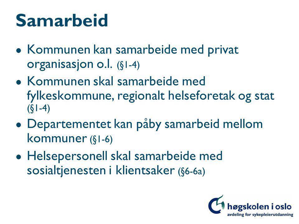 Samarbeid l Kommunen kan samarbeide med privat organisasjon o.l.