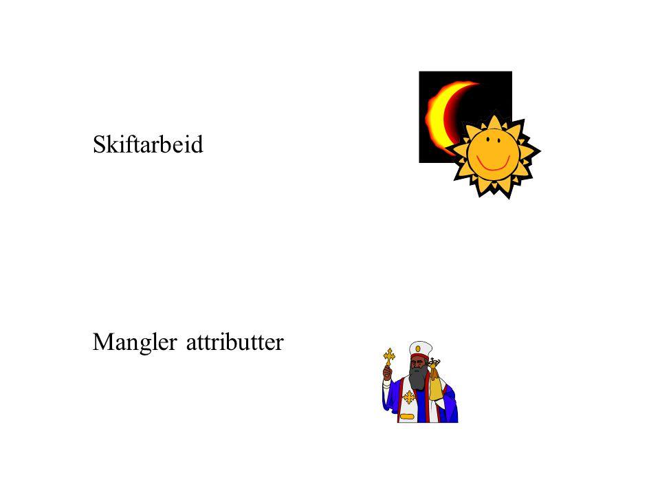 Mangler attributter Skiftarbeid