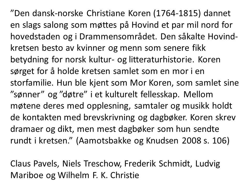 """""""Den dansk-norske Christiane Koren (1764-1815) dannet en slags salong som møttes på Hovind et par mil nord for hovedstaden og i Drammensområdet. Den s"""