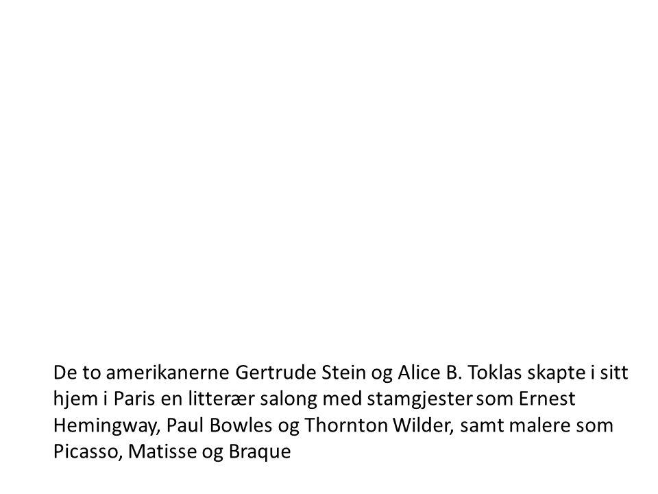 De to amerikanerne Gertrude Stein og Alice B. Toklas skapte i sitt hjem i Paris en litterær salong med stamgjester som Ernest Hemingway, Paul Bowles o