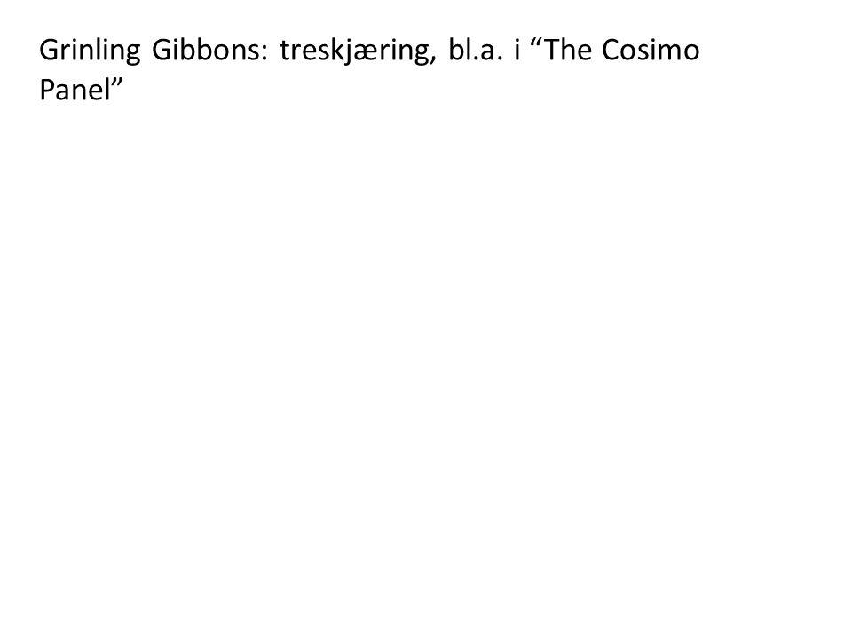 "Grinling Gibbons: treskjæring, bl.a. i ""The Cosimo Panel"""