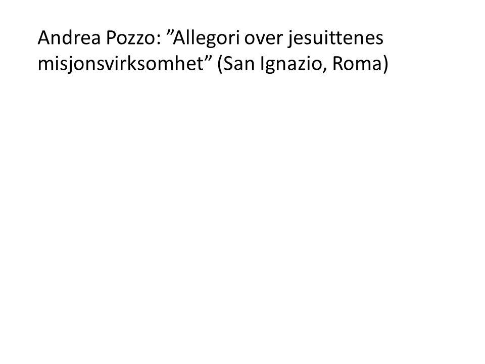 "Andrea Pozzo: ""Allegori over jesuittenes misjonsvirksomhet"" (San Ignazio, Roma)"
