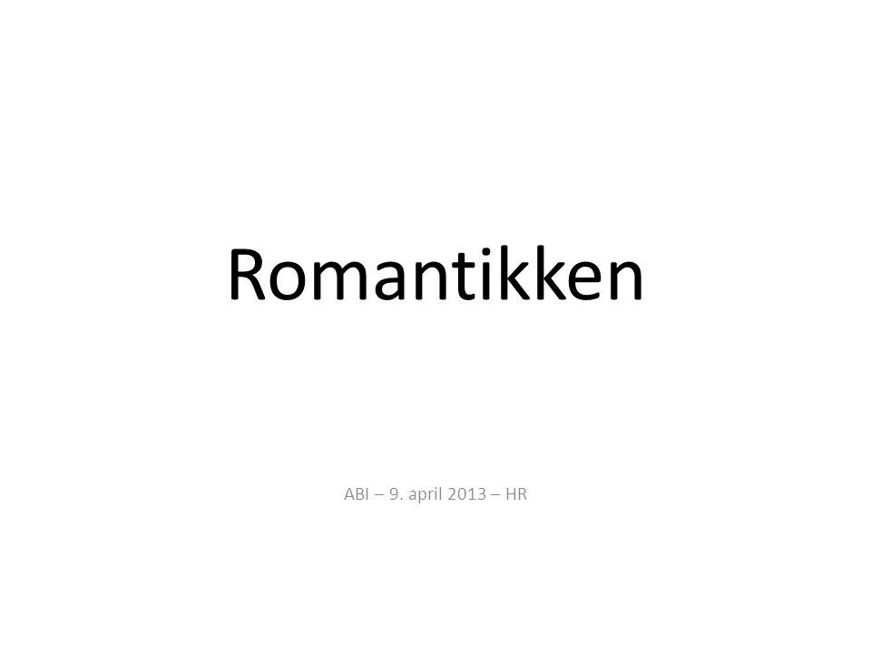 Romantikken ABI – 9. april 2013 – HR