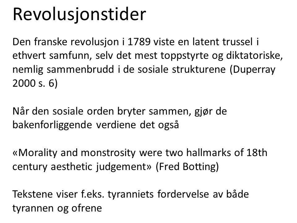 Revolusjonstider Den franske revolusjon i 1789 viste en latent trussel i ethvert samfunn, selv det mest toppstyrte og diktatoriske, nemlig sammenbrudd