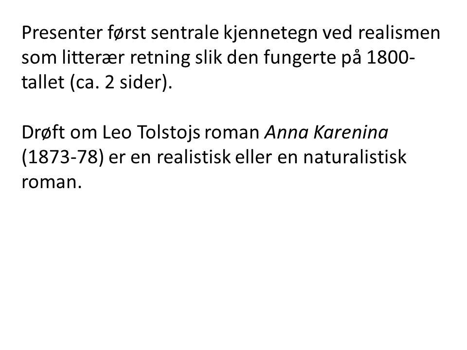 Realisme og realismen … «mimesis» (Aristoteles) Sosialrealisme Skittenrealisme Magisk realisme «Subjektiv realisme» «Ekstremrealisme»