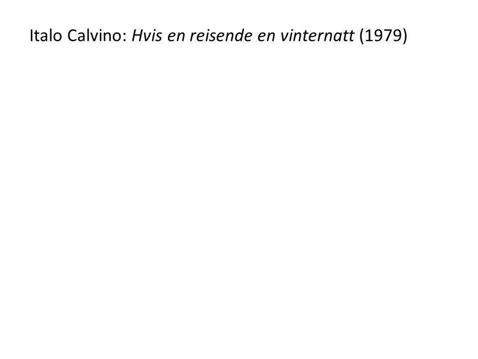 Italo Calvino: Hvis en reisende en vinternatt (1979)