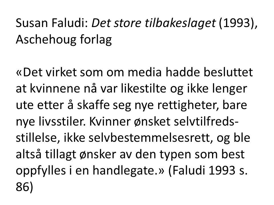 Susan Faludi: Det store tilbakeslaget (1993), Aschehoug forlag «Det virket som om media hadde besluttet at kvinnene nå var likestilte og ikke lenger u