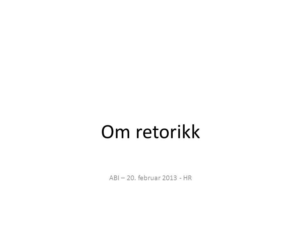 Om retorikk ABI – 20. februar 2013 - HR