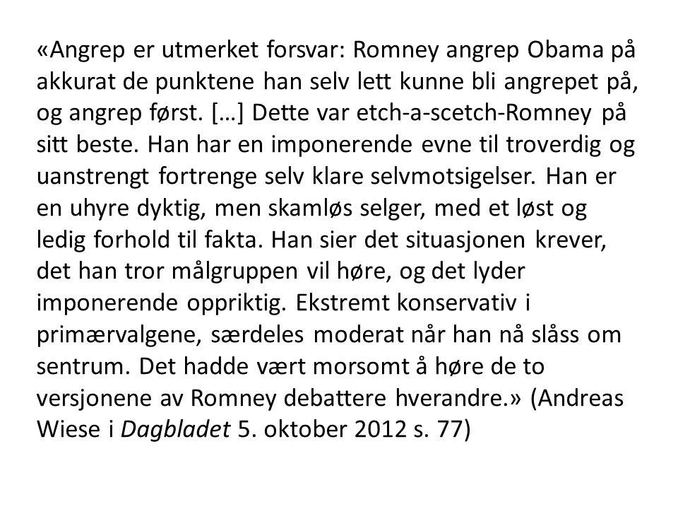 «Angrep er utmerket forsvar: Romney angrep Obama på akkurat de punktene han selv lett kunne bli angrepet på, og angrep først. […] Dette var etch-a-sce