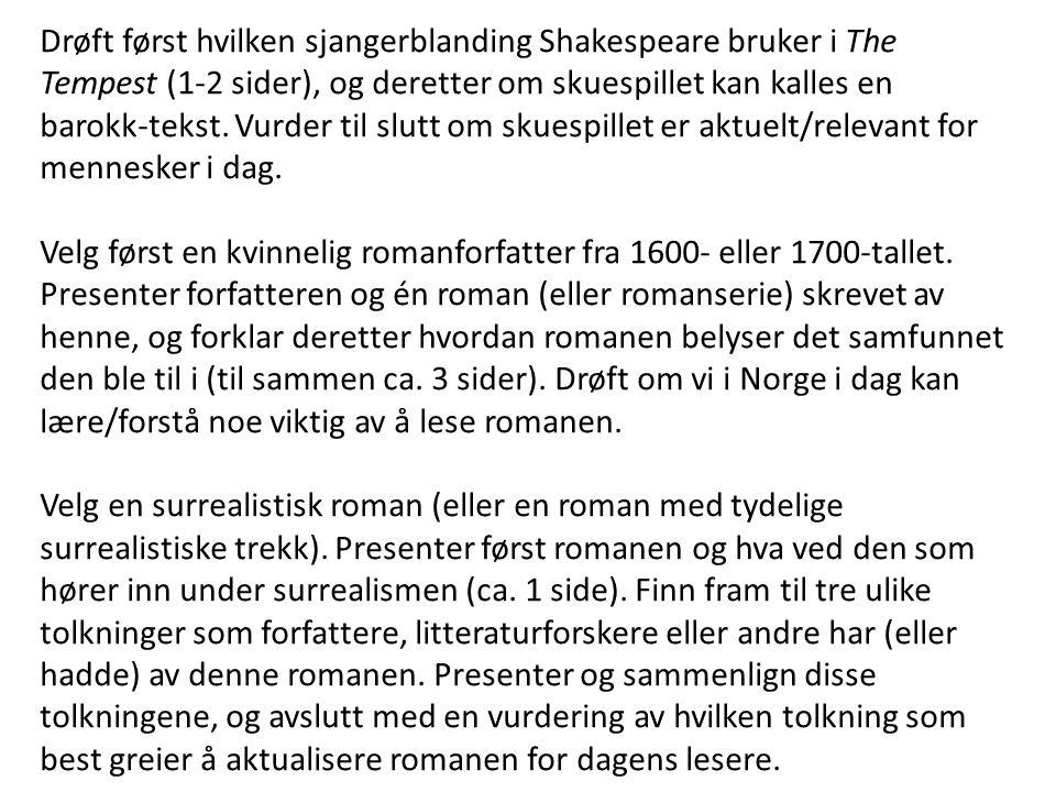 Drøft først hvilken sjangerblanding Shakespeare bruker i The Tempest (1-2 sider), og deretter om skuespillet kan kalles en barokk-tekst. Vurder til sl