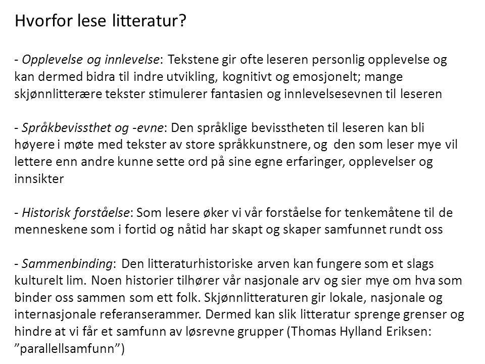 Hvorfor lese litteratur? - Opplevelse og innlevelse: Tekstene gir ofte leseren personlig opplevelse og kan dermed bidra til indre utvikling, kognitivt
