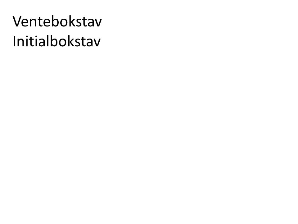 Ventebokstav Initialbokstav