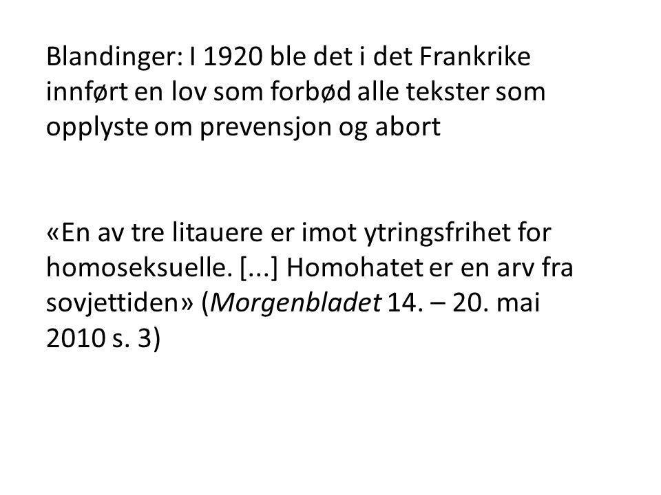 Blandinger: I 1920 ble det i det Frankrike innført en lov som forbød alle tekster som opplyste om prevensjon og abort «En av tre litauere er imot ytri