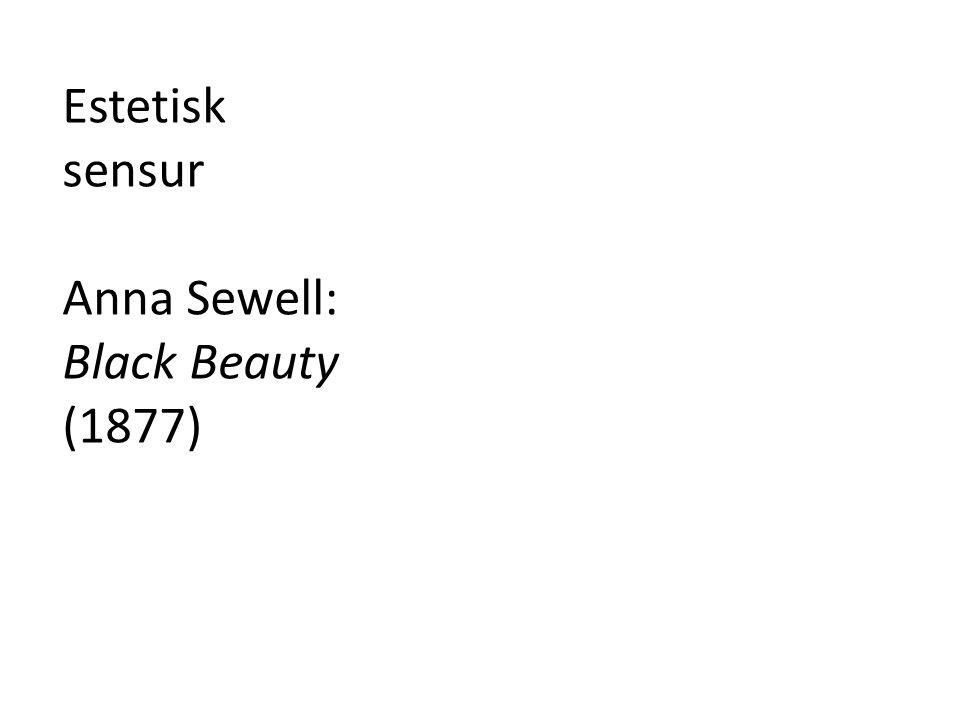 Estetisk sensur Anna Sewell: Black Beauty (1877)