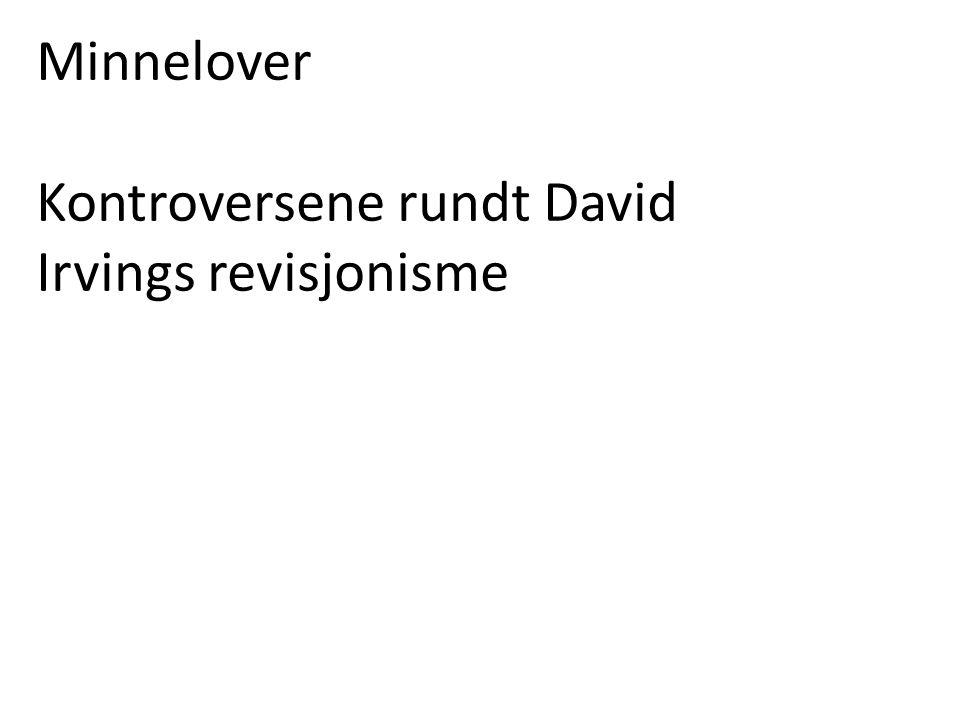 Minnelover Kontroversene rundt David Irvings revisjonisme