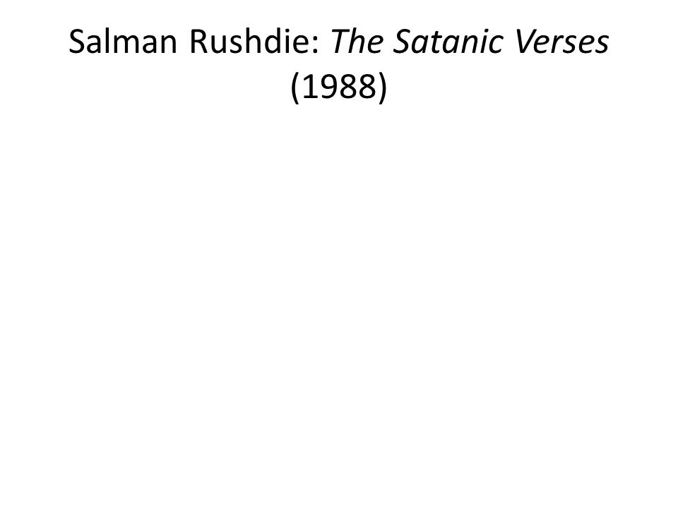 Salman Rushdie: The Satanic Verses (1988)