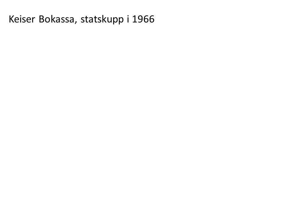 Keiser Bokassa, statskupp i 1966