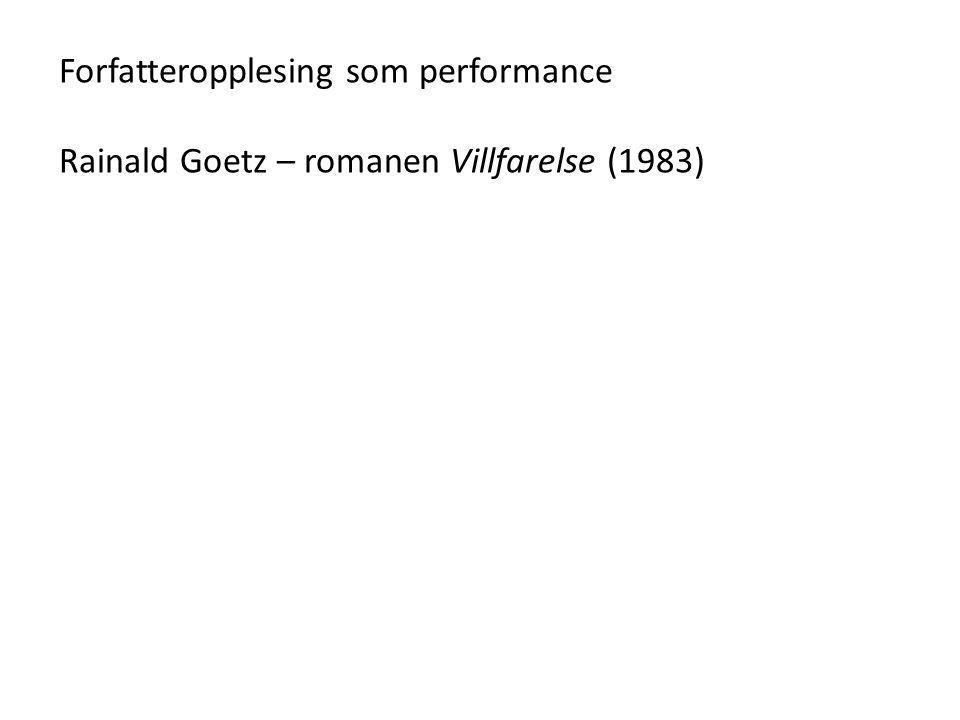 Forfatteropplesing som performance Rainald Goetz – romanen Villfarelse (1983)