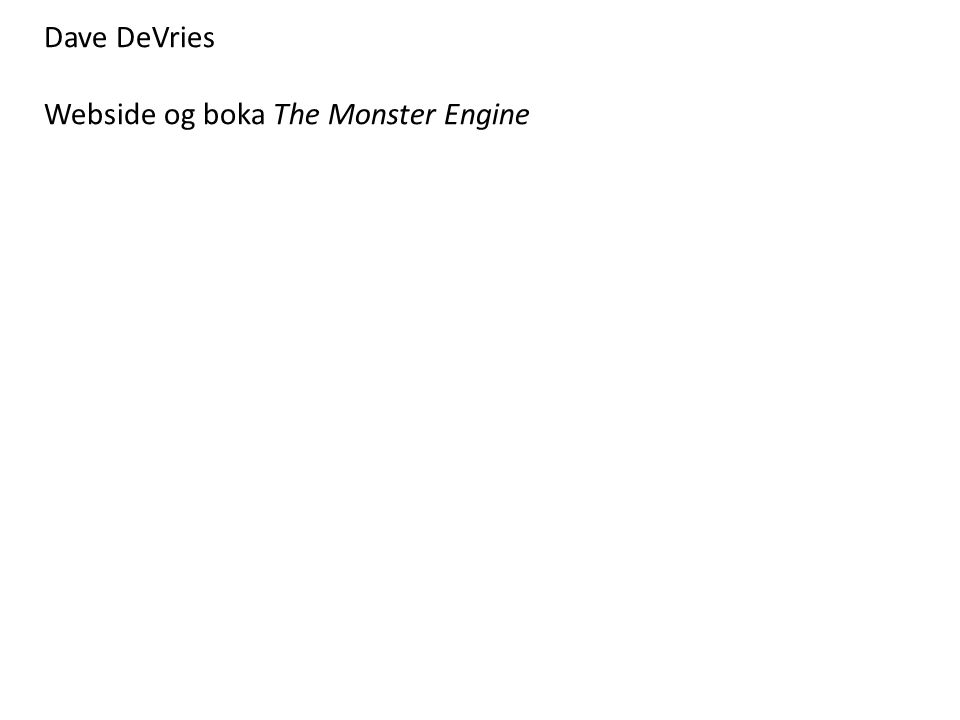 Dave DeVries Webside og boka The Monster Engine