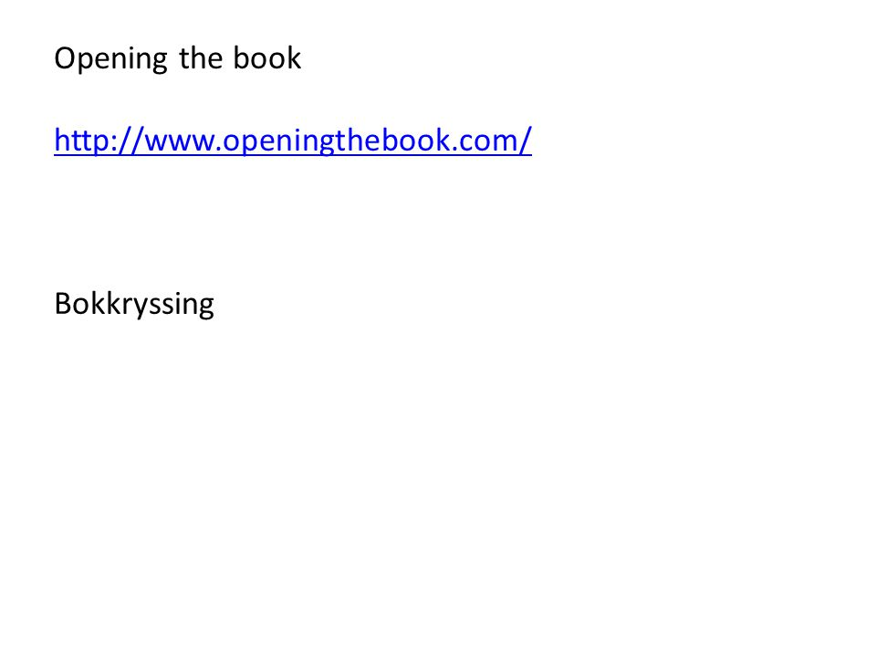 Opening the book http://www.openingthebook.com/ Bokkryssing