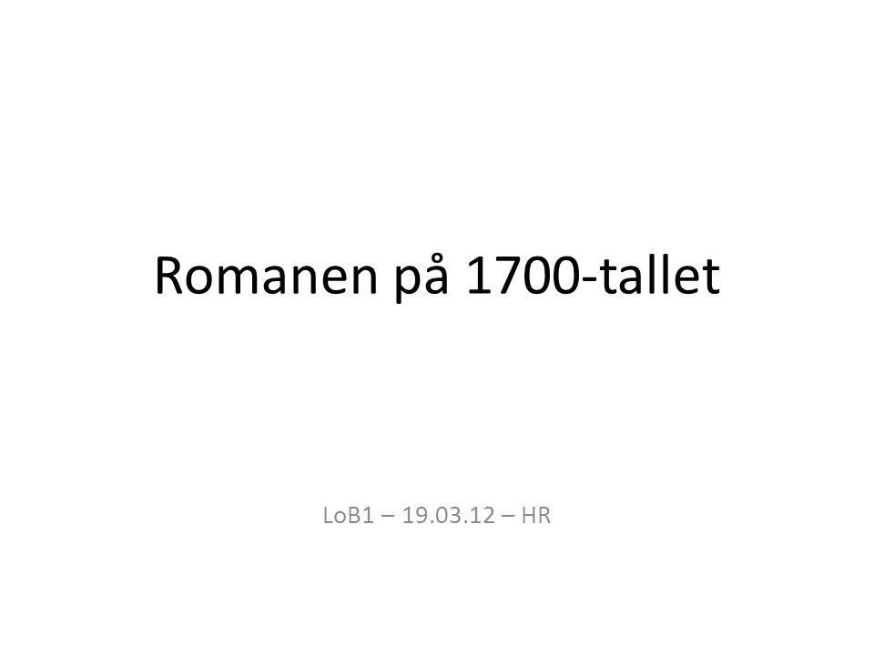Romanen på 1700-tallet LoB1 – 19.03.12 – HR