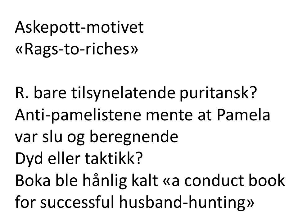 Askepott-motivet «Rags-to-riches» R.bare tilsynelatende puritansk.