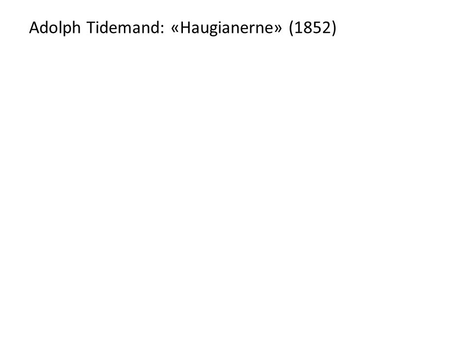 Adolph Tidemand: «Haugianerne» (1852)