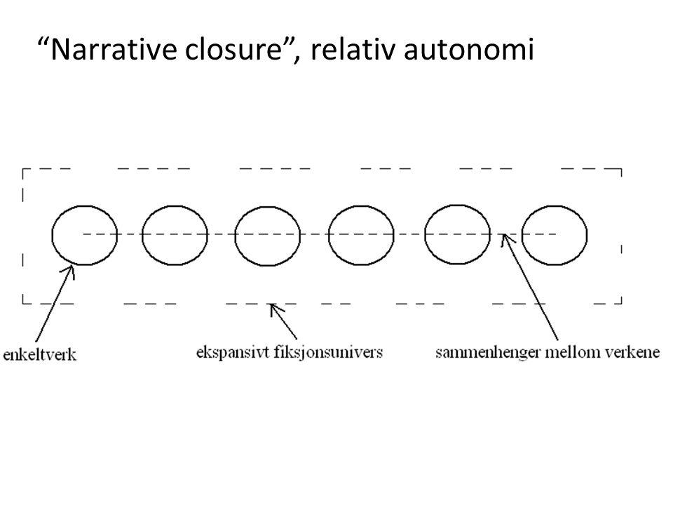 """Narrative closure"", relativ autonomi"