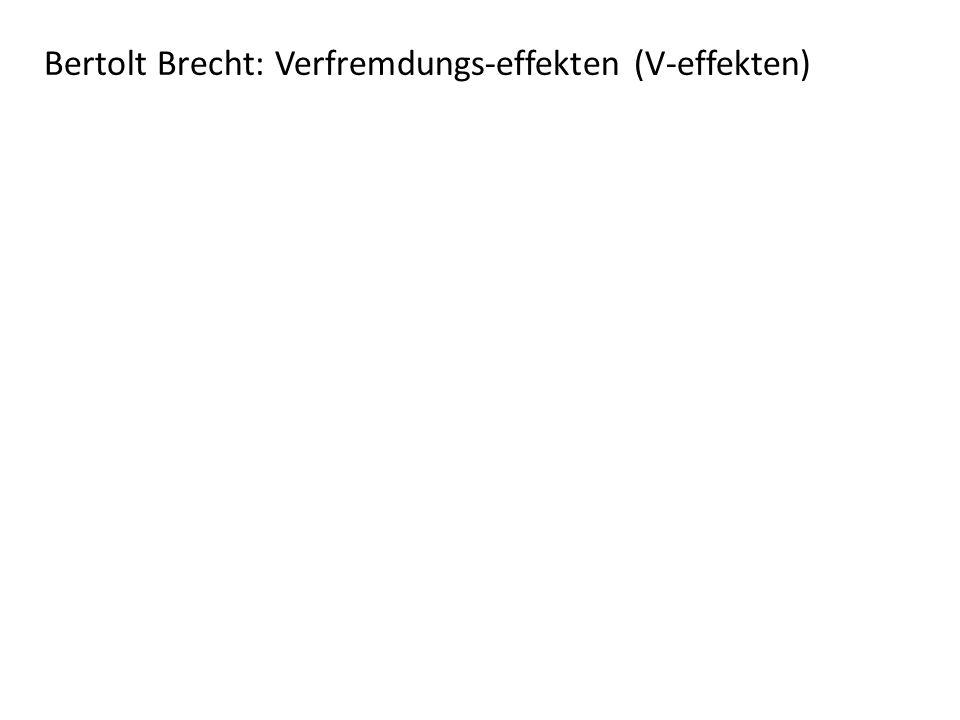 Bertolt Brecht: Verfremdungs-effekten (V-effekten)