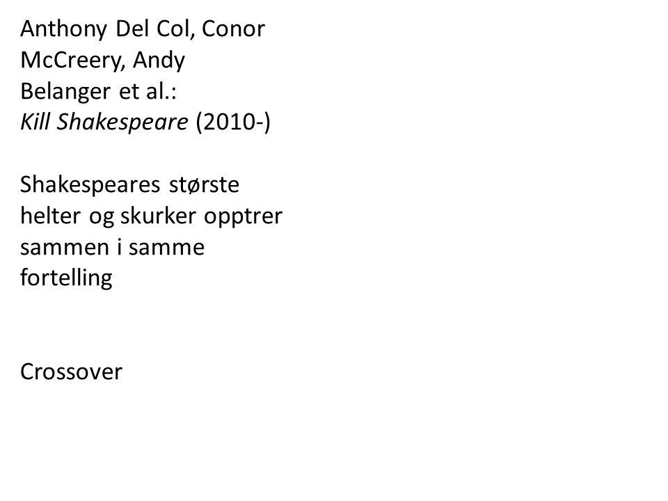 Anthony Del Col, Conor McCreery, Andy Belanger et al.: Kill Shakespeare (2010-) Shakespeares største helter og skurker opptrer sammen i samme fortelli