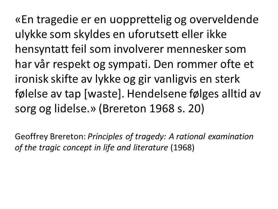 «En tragedie er en uopprettelig og overveldende ulykke som skyldes en uforutsett eller ikke hensyntatt feil som involverer mennesker som har vår respe