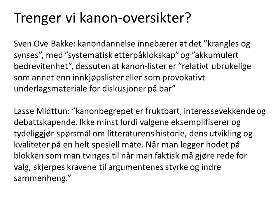"""Trenger vi kanon-oversikter? Sven Ove Bakke: kanondannelse innebærer at det """"krangles og synses"""", med """"systematisk etterpåklokskap"""" og """"akkumulert bed"""