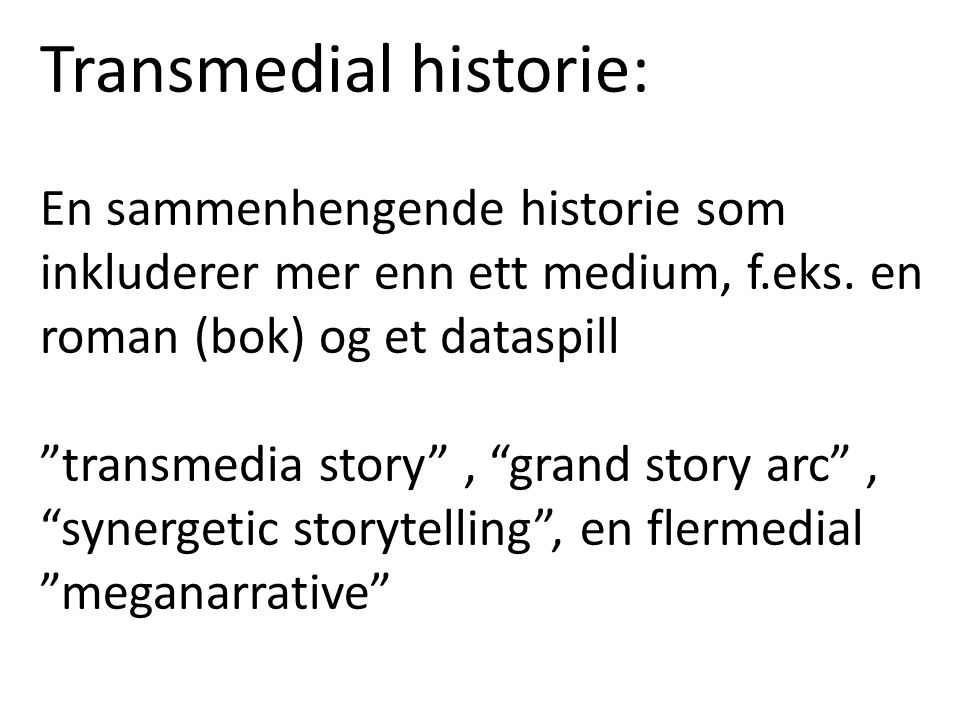 Transmedial historie: En sammenhengende historie som inkluderer mer enn ett medium, f.eks.