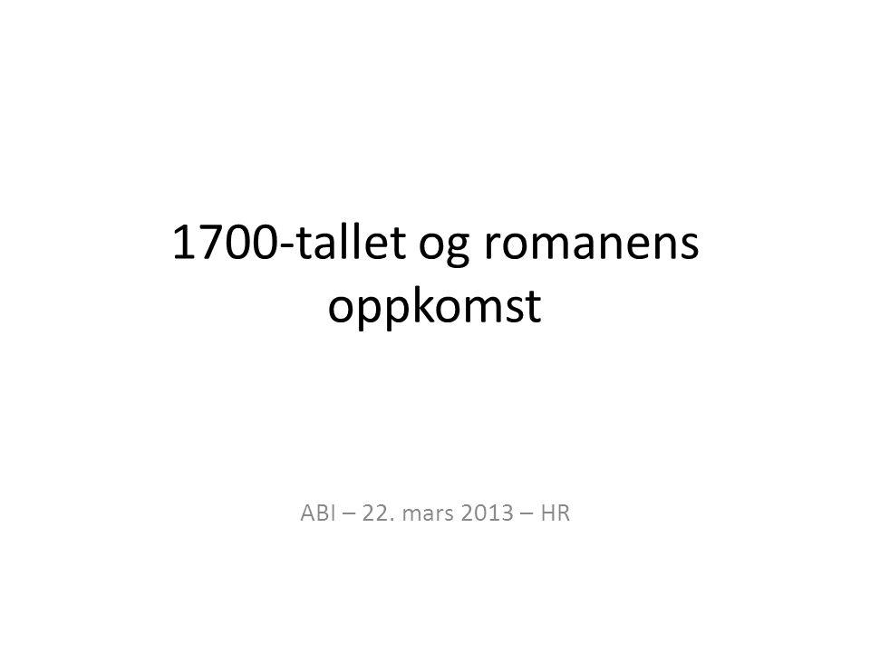 1700-tallet og romanens oppkomst ABI – 22. mars 2013 – HR