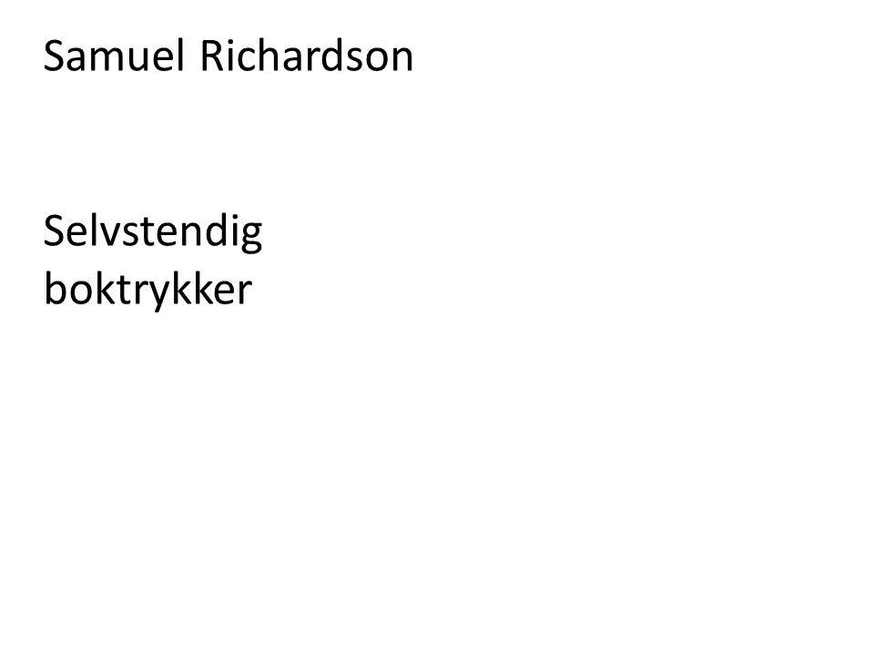 Samuel Richardson Selvstendig boktrykker