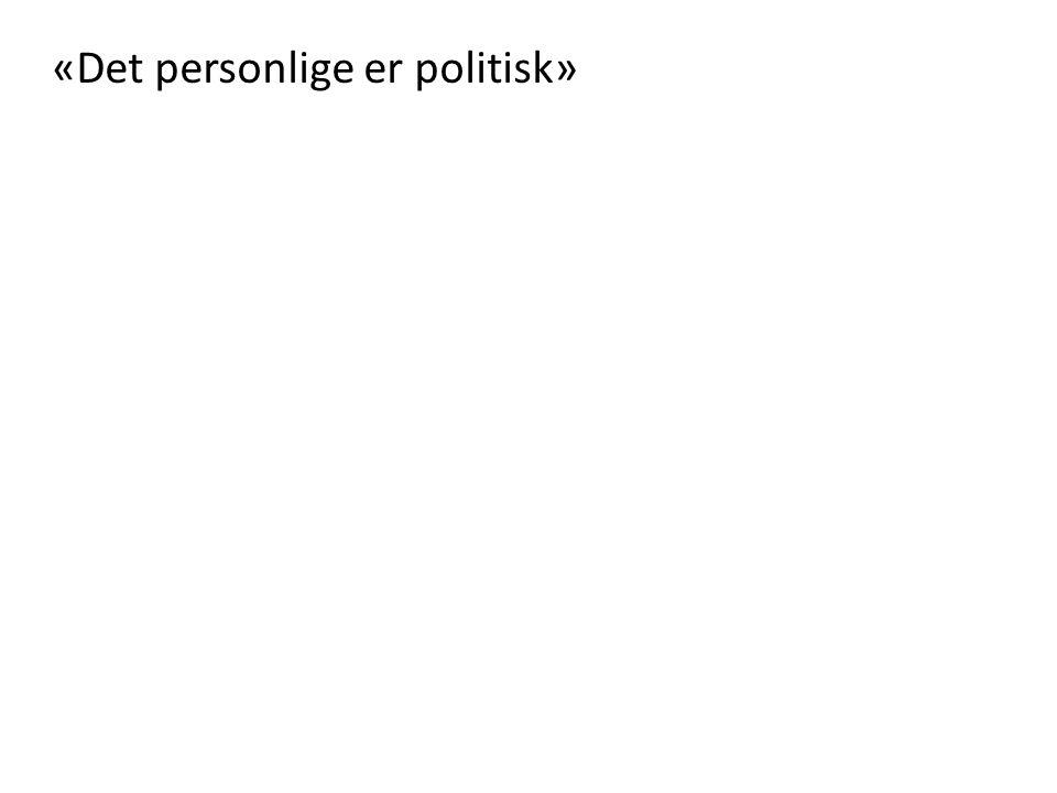 «Det personlige er politisk»