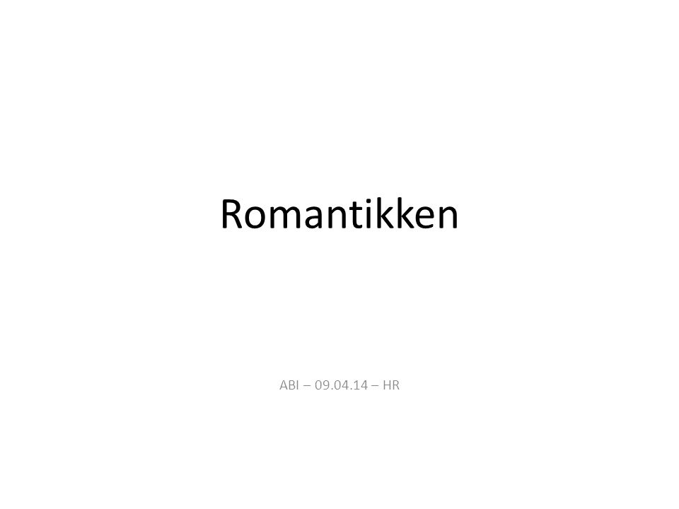 Romantikken ABI – 09.04.14 – HR