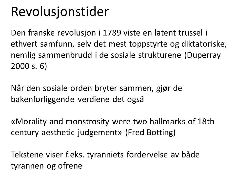 Revolusjonstider Den franske revolusjon i 1789 viste en latent trussel i ethvert samfunn, selv det mest toppstyrte og diktatoriske, nemlig sammenbrudd i de sosiale strukturene (Duperray 2000 s.