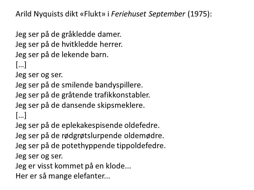 Arild Nyquists dikt «Flukt» i Feriehuset September (1975): Jeg ser på de gråkledde damer.