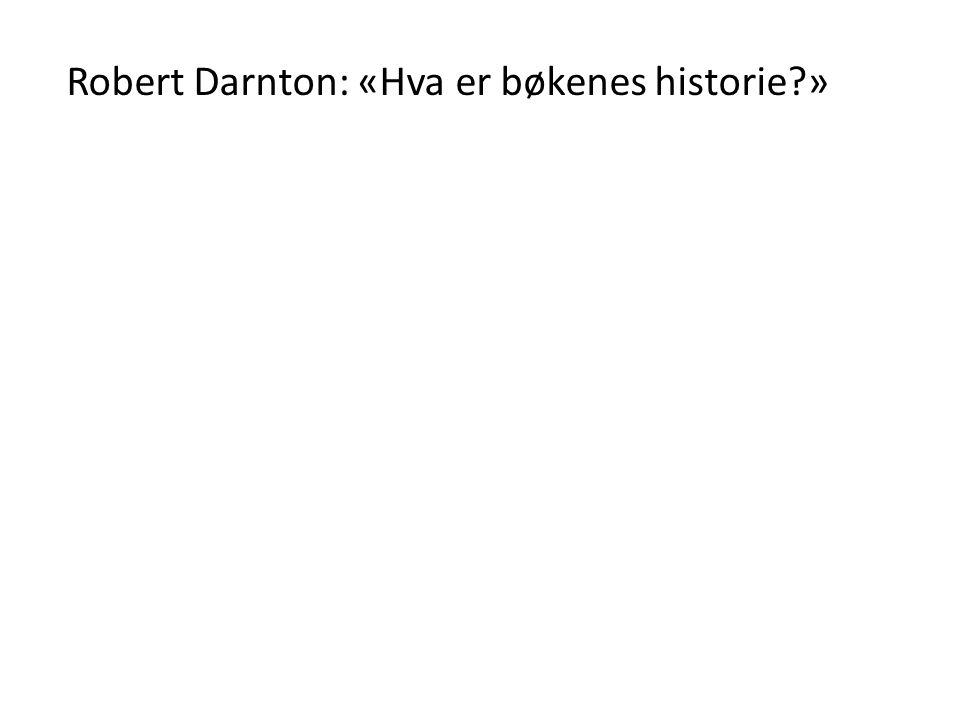 Robert Darnton: «Hva er bøkenes historie?»